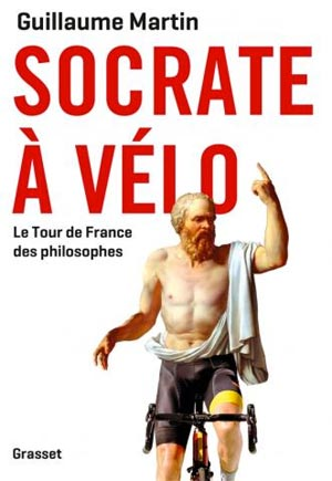 Socrate à vélo - Guillaume Martin - Grasset